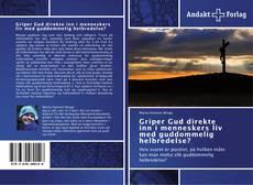 Copertina di Griper Gud direkte inn i menneskers liv med guddommelig helbredelse?