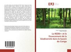 Bookcover of La REDD+ et le financement de la biodiversité dans le bassin du Congo