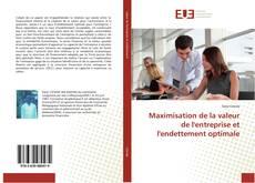 Capa do livro de Maximisation de la valeur de l'entreprise et l'endettement optimale