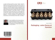 Bookcover of Packaging : entre forme et fonction