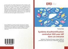 Buchcover von Système d'authentification centralisé SSO avec IdP dans un intranet
