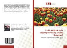 Bookcover of La bioéthique et la théologie morale. Quelle Dialogue?