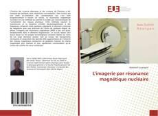 Bookcover of L'imagerie par résonance magnétique nucléaire