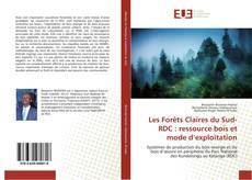 Couverture de Les Forêts Claires du Sud-RDC : ressource bois et mode d'exploitation