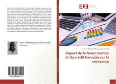 Обложка Impact de la bancarisation et du crédit bancaire sur la croissance