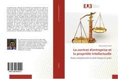 Обложка Le contrat d'entreprise et la propriété intellectuelle