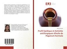 Couverture de Profil lipidique et Activités antifongiques d'huile de Peganum harmala