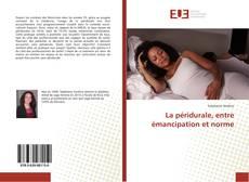 Обложка La péridurale, entre émancipation et norme