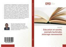 Bookcover of Éducation et société, exemple burkinabé, éclairage rousseauiste