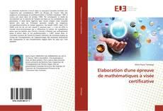 Copertina di Elaboration d'une épreuve de mathématiques à visée certificative