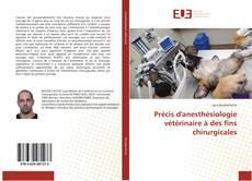 Couverture de Précis d'anesthésiologie vétérinaire à des fins chirurgicales