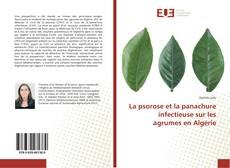 Bookcover of La psorose et la panachure infectieuse sur les agrumes en Algérie