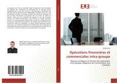 Bookcover of Opérations financières et commerciales intra-groupe