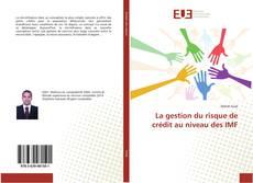 Bookcover of La gestion du risque de crédit au niveau des IMF