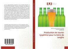 Couverture de Production de starter lyophilisé pour la bière de sorgho