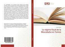 Portada del libro de Le régime fiscal de la Mourabaha en Tunisie