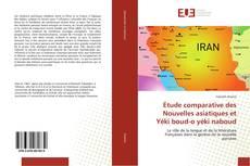 Bookcover of Étude comparative des Nouvelles asiatiques et Yéki boud-o yéki naboud