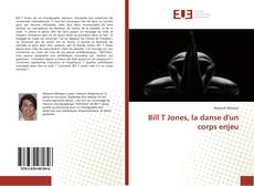 Bookcover of Bill T Jones, la danse d'un corps enjeu
