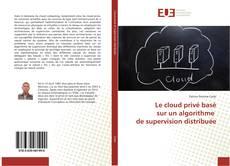 Bookcover of Le cloud privé basé sur un algorithme de supervision distribuée