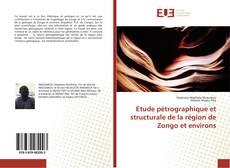Etude pétrographique et structurale de la région de Zongo et environs的封面