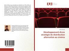 Couverture de Développement d'une stratégie de distribution alternative au cinéma