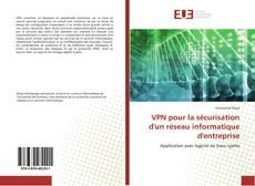 Copertina di VPN pour la sécurisation d'un réseau informatique d'entreprise