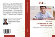 Bookcover of Le langage écrit chez l'enfant bilingue