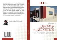 Bookcover of Le Béton de Fibres Métalliques dans la Conception Architecturale