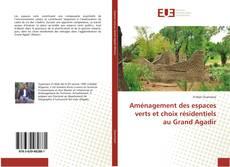 Aménagement des espaces verts et choix résidentiels au Grand Agadir kitap kapağı