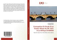 Bookcover of Conception Et Etude D'un Viaduc Mixte Au PK 1031 A La Willaya D'ADRAR