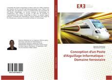Bookcover of Conception d'un Poste d'Aiguillage Informatique - Domaine ferroviaire