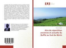 Bookcover of Aire de répartition ancienne et actuelle du Buffle au Sud du Bénin