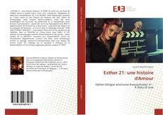 Bookcover of Esther 21: une histoire d'Amour