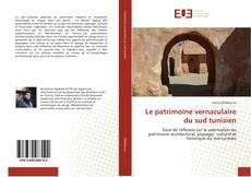 Couverture de Le patrimoine vernaculaire du sud tunisien