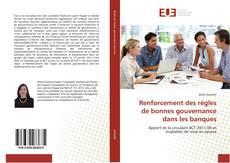 Bookcover of Renforcement des règles de bonnes gouvernance dans les banques