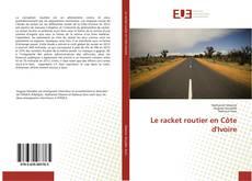 Buchcover von Le racket routier en Côte d'Ivoire