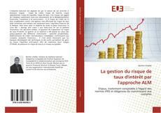 Обложка La gestion du risque de taux d'intérêt par l'approche ALM