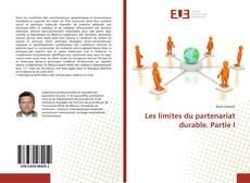 Bookcover of Les limites du partenariat durable. Partie I