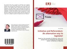 Bookcover of Initiative and Referendum: An alternative way to legislate!
