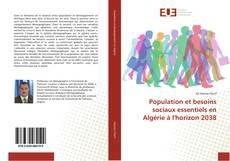 Capa do livro de Population et besoins sociaux essentiels en Algérie à l'horizon 2038