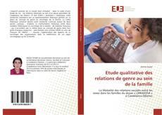 Bookcover of Etude qualitative des relations de genre au sein de la famille