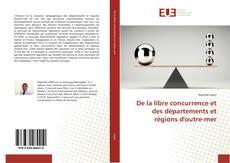 Bookcover of De la libre concurrence et des départements et régions d'outre-mer