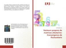 Capa do livro de Vecteurs propres de matrices aléatoires: Convergence de fluctuations