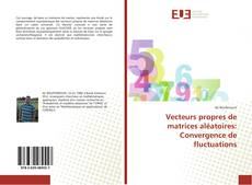 Portada del libro de Vecteurs propres de matrices aléatoires: Convergence de fluctuations
