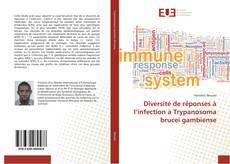 Couverture de Diversité de réponses à l'infection à Trypanosoma brucei gambiense