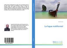 Bookcover of La fugue multiforme!