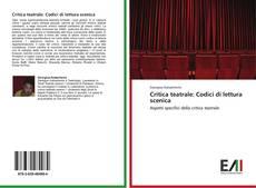 Bookcover of Critica teatrale: Codici di lettura scenica