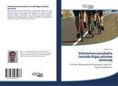Bookcover of Velotūrisma produktu izstrāde Rīgas pilsētas teritorijā