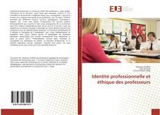 Identité professionnelle et éthique des professeurs的封面
