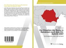 Bookcover of Zur Situation der Roma in Rumänien nach dem EU-Beitritt 2007